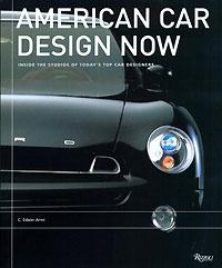 American Car Design Now: Inside the Studios of America's Top Car Designers