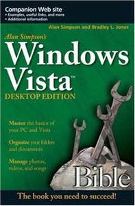 Alan Simpson's Windows Vista Bible, Desktop Edition (Bible)