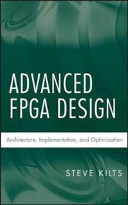 Advanced FPGA Design: Architecture, Implementation, and Optimization