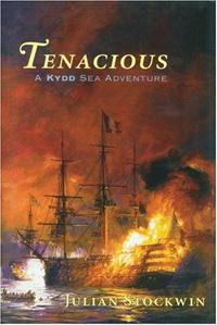 Tenacious: A Kydd Sea Adventure #6 (A Kydd Sea Adventure)