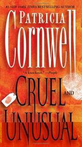 Cruel and Unusual: A Kay Scarpetta Novel