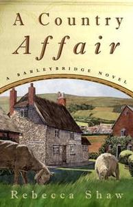 A Country Affair (Barleybridge Novels)