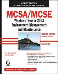 MCSA/MCSE: Windows Server 2003 Environment Management and Maintainance Study Guide: Exam 70-290