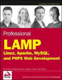 Professional LAMP : Linux, Apache, MySQL and PHP Web Development