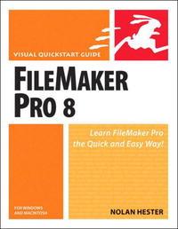 FileMaker Pro 8 for Windows & Macintosh (Visual QuickStart Guide)