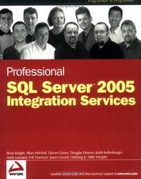 Professional SQL Server 2005 Integration Services (Programmer to Programmer)