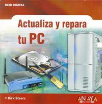 Actualiza y Repara tu Pc / PC Upgrading And Troubleshooting QuickSteps (Ocio Digital / Leisure Time Digital)