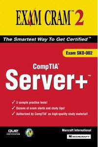 Server+ Certification Exam Cram 2 (Exam SKO-002) (Exam Cram 2)