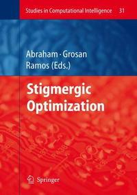 Stigmergic Optimization (Studies in Computational Intelligence)