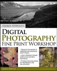 George DeWolfe's Digital Photography Fine Print Workshop