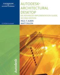 Autodesk Architectural Desktop: An Advanced Implementation Guide