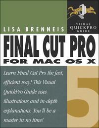 Final Cut Pro 5 for Mac OS X: Visual QuickPro Guide (Visual Quickpro Guide)