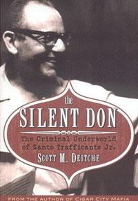 The Silent Don: The Criminal Underworld of Santo Trafficante Jr.