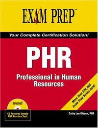 PHR Exam Prep: Professional in Human Resources (Exam Cram)