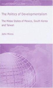 The Politics of Developmentalism: The Midas States of Mexico, South Korea and Taiwan (International Political Economy)
