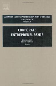 Corporate Entrepreneurship (Advances in Entrepreneurship Series)