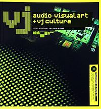 VJ: Audio-Visual Art and VJ Culture (+ DVD)