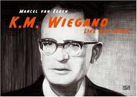 Marcel Van Eeden: K.m. Wiegand, Life And Work