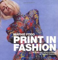 Print in Fashion: Design, Development and Technique in Fashion Textiles