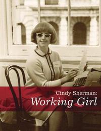 Cindy Sherman: Working Girl (Decade Series 2005)
