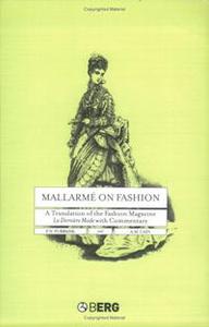 Mallarme on Fashion: A Translation of the Fashion Magazine La Derniere Mode, with Commentary