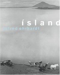 Alfred Ehrhardt: Island / Iceland