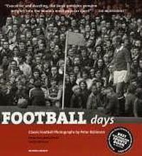Football Days: Classic Football Photographs by Peter Robinson (Mitchell Beazley Sport S.)