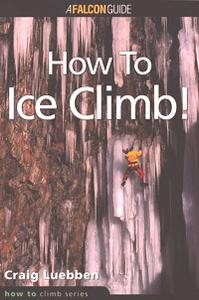 How to Climb: How to Ice Climb!