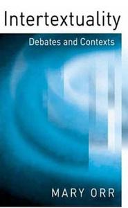 Intertextuality: Debates and Contexts