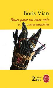Blues pour un chat noir et autres nouvelles