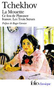 Theatre Complet I: La Mouette, Ce fou de Platonov, Ivanov, Les Trois Soeurs