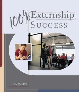 100% Externship Success: Success in Your Externship and Beyond