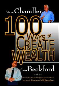 100 Ways to Create Wealth (100 Ways)