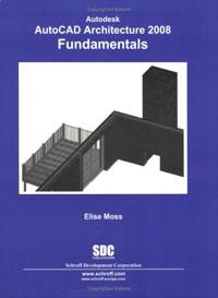 Autodesk AutoCAD Architecture 2008 Fundamentals