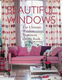 Beautiful Windows: The Ultimate Window Treatment Design Book