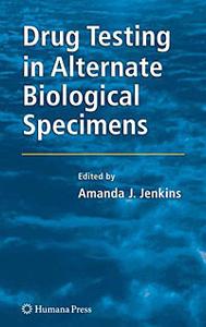 Drug Testing in Alternate Biological Specimens
