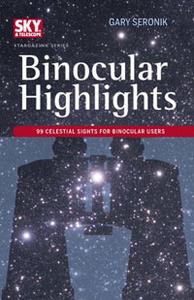 Binocular Highlights: 99 Celestial Sights for Binocular Users