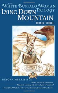 Lying Down Mountain: Book Three in the White Buffalo Woman Trilogy