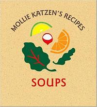 Mollie Katzen's Recipes: Soups: Easel Edition