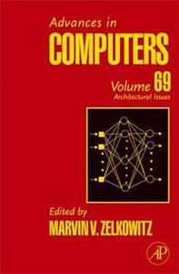 Advances in Computers, Volume 69: Architectural Advances