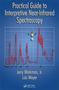 Practical Guide to Interpretive Near-Infrared Spectroscopy