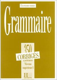 Exercons-Nous: Grammaire: 350 exercices: Niveau Superieur I: Corriges