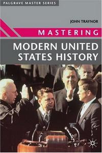Mastering Modern United States History (Master)