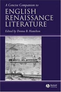 A Concise Companion to English Renaissance Literature (Concise Companions to Literature and Culture)