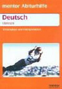 Deutsch: Texte analysieren und interpretieren: Oberstufe: Arbeitstechniken und Methoden