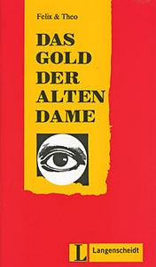 Leichte Lekturen: Deutsch als Fremdsprache in drei Stufen: Das Gold der alten Dame: Stufe 2