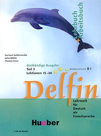 Delfin. Lehrbuch + Arbeitsbuch: Teil 3. Lektionen 15-20. Niveaustufe B1 (+ CD)