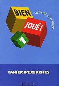 Bien Joue! 1: Cahier d'exercices
