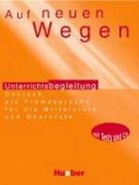 Auf Neuen Wegen: Lehrerhandbuch