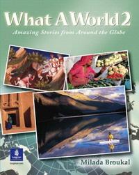 What a World: Amazing Stories from Around the Globe: High Beginner Bk. 2